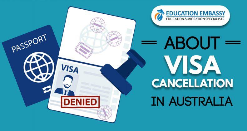 About visa cancellation in Australia - Education Embassy Brisbane