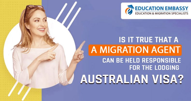 Is it true that a migration agent can be held responsible for the lodging Australian visa