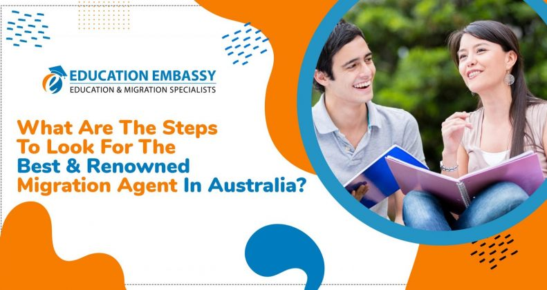 What are the steps to look for the best & renowned migration agent in Australia?