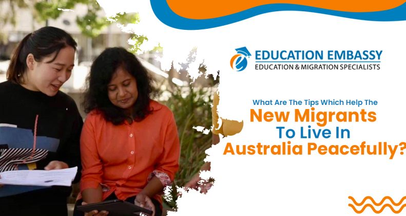 What are the tips which help the new migrants to live in Australia peacefully?